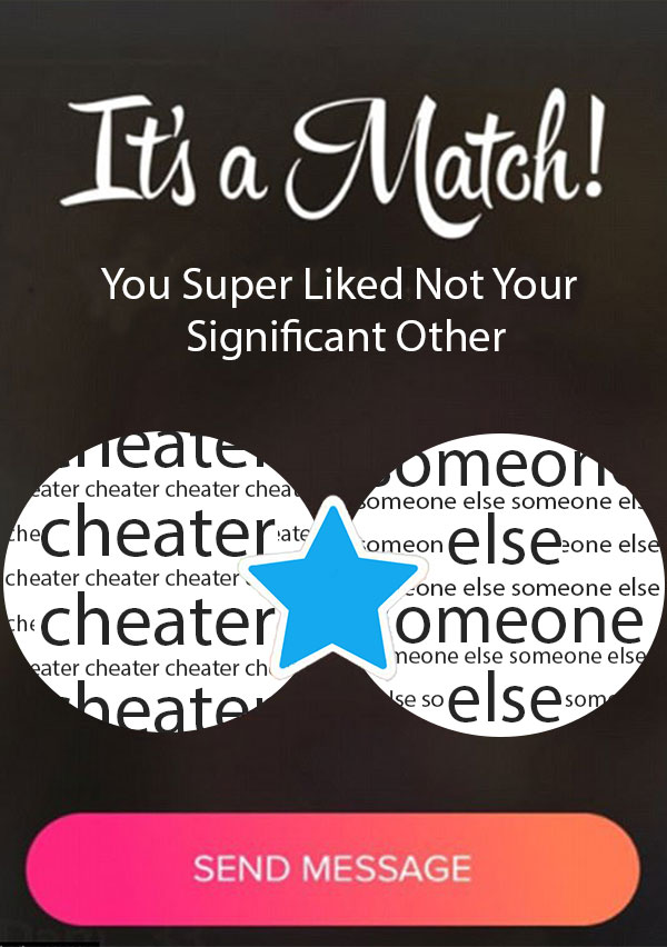 One+of+the+apps+that+makes+it+very+easy+for+someone+to+cheat+is+the+app%2C+Tinder.+This+shows+how+you+can+match+with+another+person%2C+that+isn%27t+the+person+that+you+are+in+a+relationship+with.